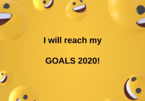 I will reach my GOALS 2020