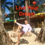 Live Your Dream - Life is a Dream - Don't Dream Your Life