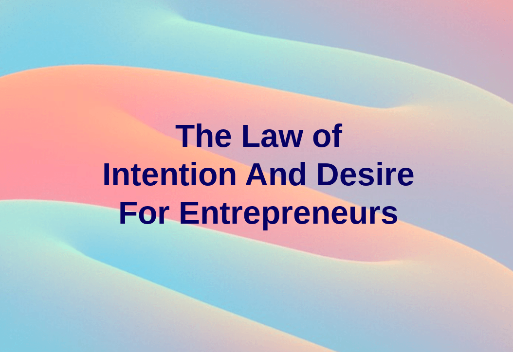 Intention And Desire for Entrepreneurs