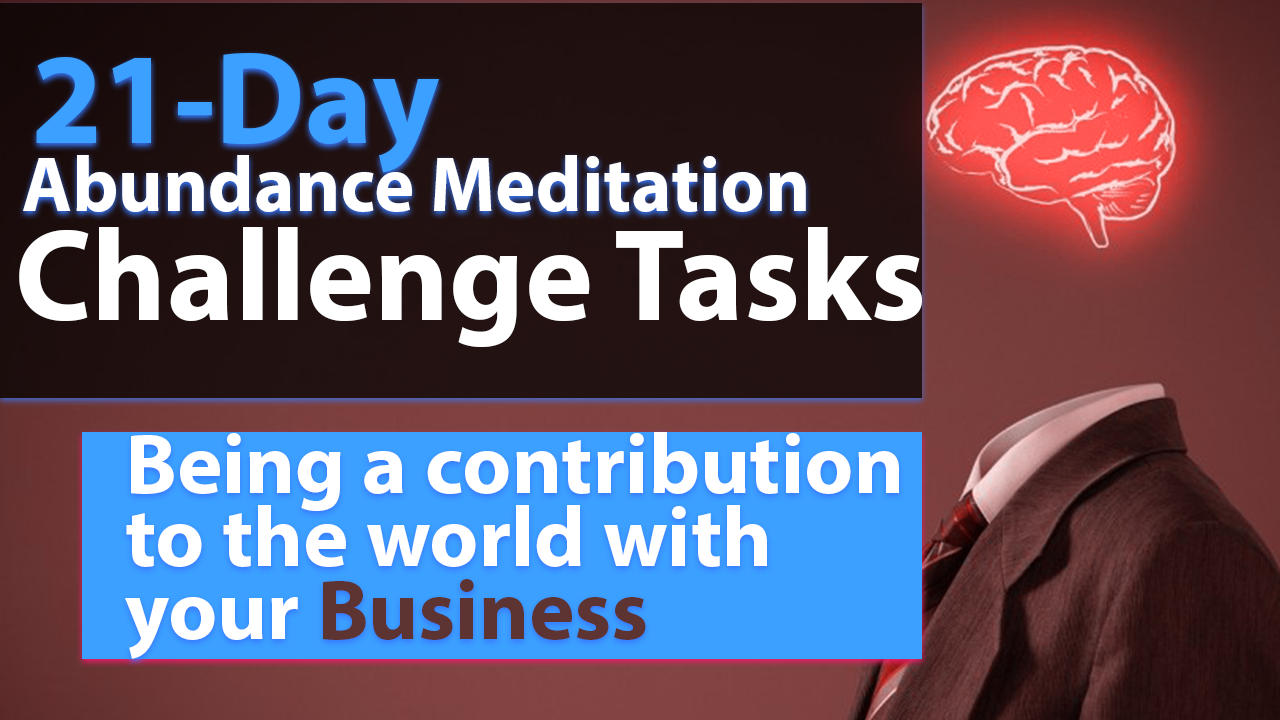 Days 1 to 21 of Abundance Meditation Challenge Tasks